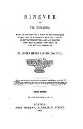Nineveh and Its Remains: With an Account of a Visit to the Chaldaean Christians of Kurdistan, and the Yezidis, Or Devil-worshippers; and an Enquiry Into the Manners and Arts of the Ancient Assyrians, Volume 2