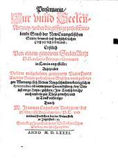 Preseruatiu Cur vnnd Seelen Artzney, wider die gifftige jetzoschwebende Seuch der New Euangelischen Secten, bevorab deß hochschädlichen Luthertumbs