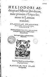 Heliodori Aethiopicae historiae libri decem, nunc primum e graeco sermone in latinum translati, Stanislao Warschewiczki interprete