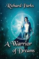 A Warrior of Dreams