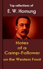 Notes of a Camp-Follower on the Western Front: Hornung's Collection