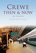Crewe Then & Now