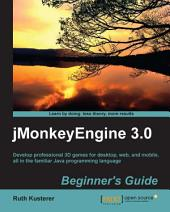 jMonkeyEngine 3.0 Beginner's Guide