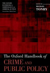 The Oxford Handbook of Crime and Public Policy PDF