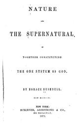 Nature and the Supernatural: As Together Constituting the One System of God