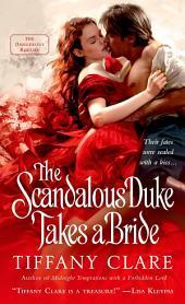 The Scandalous Duke Takes a Bride: A Dangerous Rogues Novel