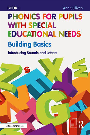 Phonics for Pupils with Special Educational Needs Book 1: Building Basics