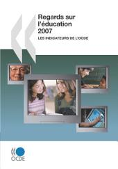 Regards sur l'éducation 2007 Les indicateurs de l'OCDE: Les indicateurs de l'OCDE