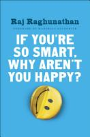 If You re So Smart  Why Aren t You Happy  PDF