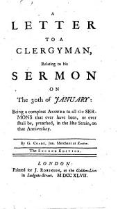 A Letter to a Clergyman, relating to his Sermon on the 30th of January: being a compleat answer to all the sermons that ever have been, or ever shall be, preached, in the like strain, on that anniversary. By a Lover of Truth, who wishes the perpetual peace and prosperity of Great-Britain i.e. George Coade . (Epitaphium monstri cujusdam apud Anglos vulgò dicti Bigotry, terræ & tenebris mandati. Autore ... Johanne Reynolds.-An Epitaph on Bigotry, translated from the Latin, etc.)