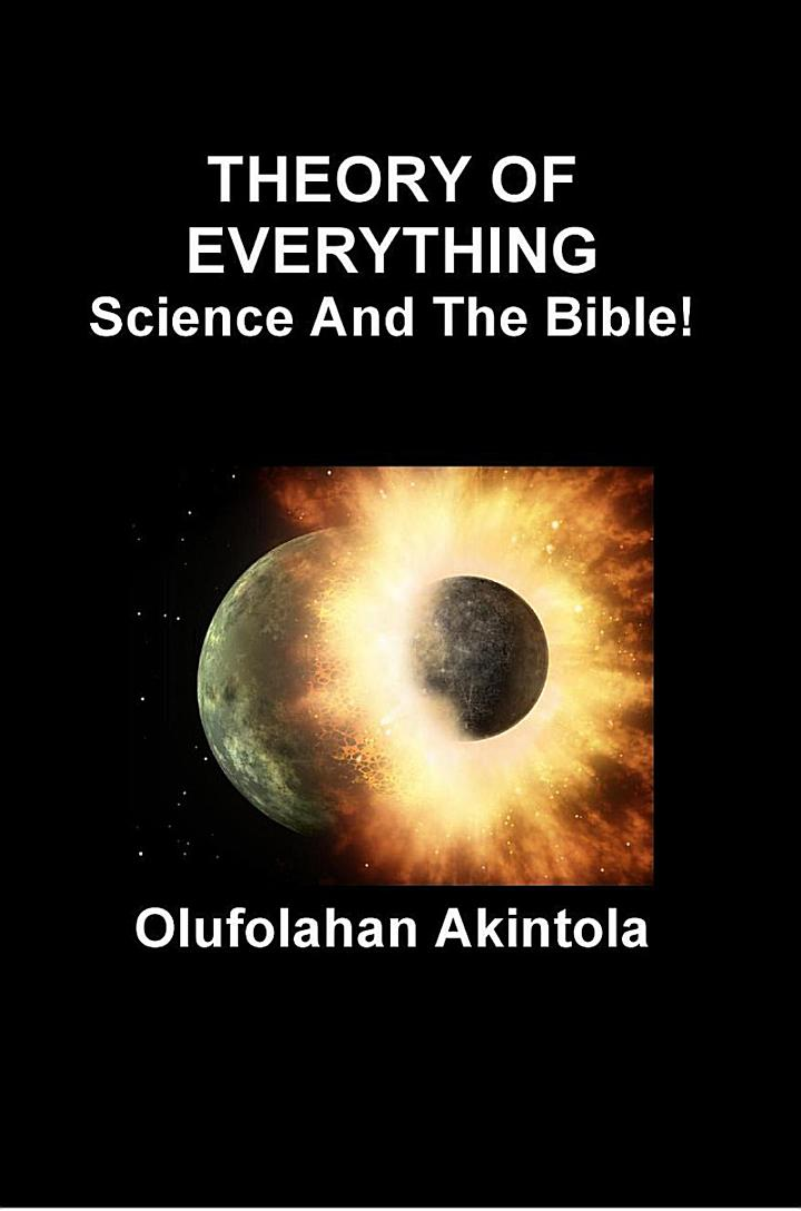 Theory Of Everything....Science and the Bible