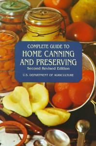 Complete Guide to Home Canning and Preserving Book