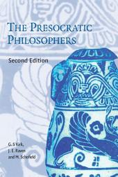 The Presocratic Philosophers: A Critical History with a Selcetion of Texts, Edition 2