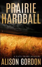 Prairie Hardball: A Kate Henry Mystery