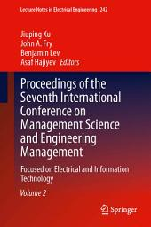 Proceedings of the Seventh International Conference on Management Science and Engineering Management: Focused on Electrical and Information Technology, Volume 2