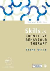 Skills in Cognitive Behaviour Therapy: Edition 2