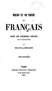 Histoire des mœurs et de la vie privée des Français, depuis l'origine de la monarchie jusqu'à nos jours: Volume3