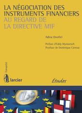 La négociation des instruments financiers au regard de la directive MIF