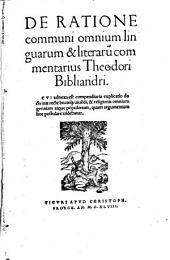 De ratione communi omnium linguarum & literarum commentarius Theodori Bibliandri: Cui adnexa est compendiaria explicatio doctrinae recte beateque vivendi ...