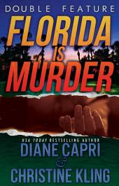 Florida Is Murder: (Due Justice and Surface Tension Mystery Thriller Double Feature)