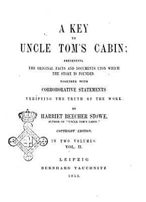 A Key to Uncle Tom s Cabin     Harriet Beecher Stowe