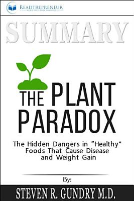 Summary of The Plant Paradox  The Hidden Dangers in