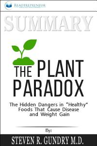 Summary of The Plant Paradox: The Hidden Dangers in ...