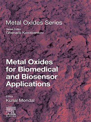 Metal Oxides for Biomedical and Biosensor Applications