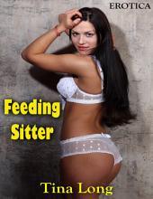 Feeding Sitter: Erotica