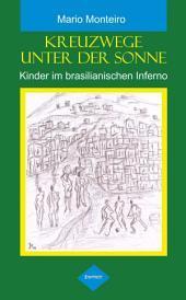 Kreuzwege unter der Sonne: Kinder im brasilianischen Inferno