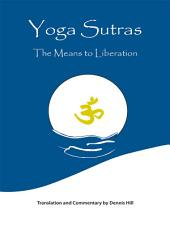 Yoga Sutras: The Means To Liberation