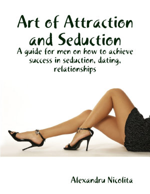 Art of Attraction and Seduction PDF