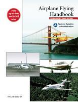 Airplane Flying Handbook  FAA H 8083 3A  PDF