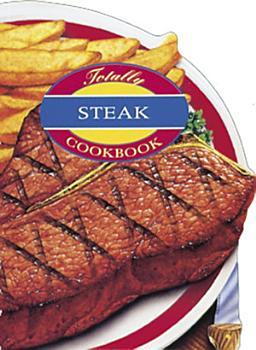 Totally Steak Cookbook PDF