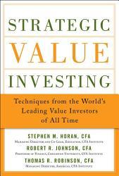 Strategic Value Investing Practical Techniques Of Leading Value Investors Book PDF