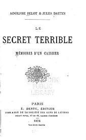 Le secret terrible: mémoires d'un caissier