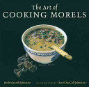 The Art Of Cooking Morels Book PDF