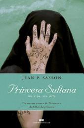 Princesa sultana - Trilogia da princesa: Sua vida, sua luta