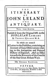The Itinerary of John Leland the Antiquary: In Nine Volumes, Volume 6