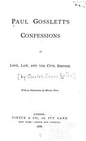 Paul Gosslett's Confessions in Love, Law and the Civil Service