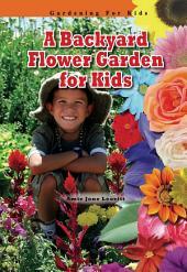 A Backyard Flower Garden for Kids