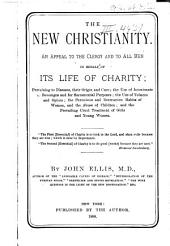 The New Christianity: An Appeal to the Clergy and to All Men in Behalf of Its Life of Charity
