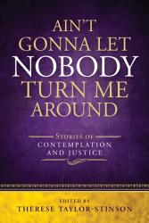 Ain T Gonna Let Nobody Turn Me Around Book PDF