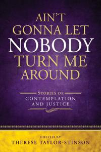Ain t Gonna Let Nobody Turn Me Around Book