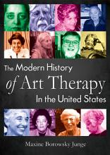 The Modern History of Art Therapy in the United States PDF