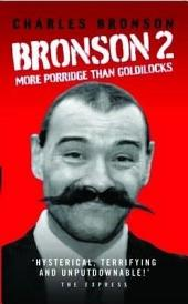 Bronson 2: More Porridge than Goldilocks
