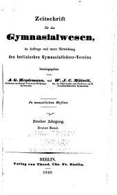 Zeitschrift für das Gymnasialwesen: im Auftrage und Mitwirkung des Berlinischen Gymnasiallehrer-Vereins, Band 2