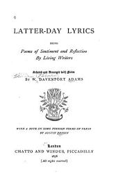 Latter-day Lyrics: Being Poems of Sentiment and Reflection by Living Writers