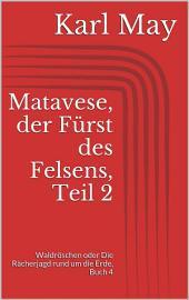 Matavese, der Fürst des Felsens: Teil 2