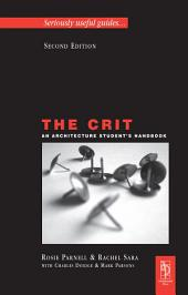 The Crit: An Architecture Student's Handbook: Edition 2